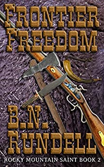 Frontier Freedom: Rocky Mountain Saint Book 2 por B.n. Rundell epub