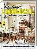 Moderner Landhausstil: Ein Ideenbuch