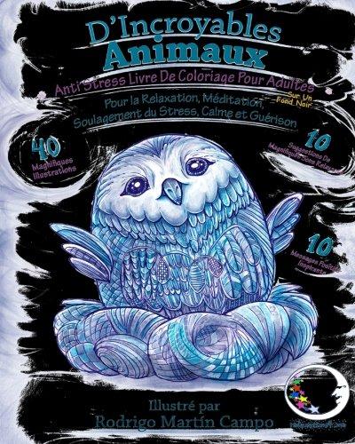 ANTI-STRESS Livre De Coloriage Pour Adultes Sur Un Fond Noir: D'Incroyables Animaux