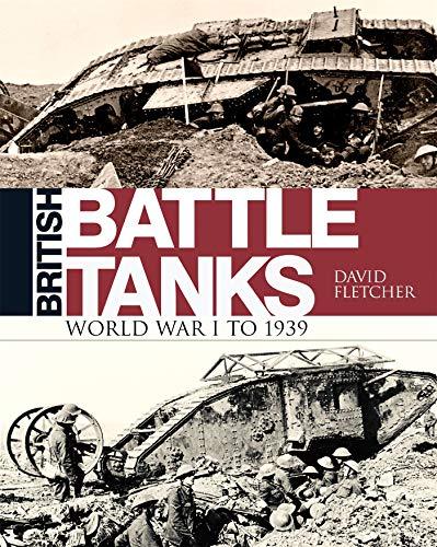 British Battle Tanks: World War I to 1939 (General Military) (Tanks Of World Generals)