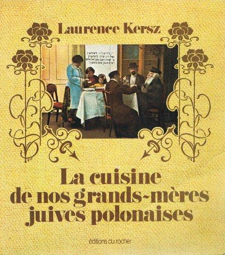 La Cuisine de nos grands-mères juives polonaises