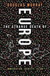 The Strange Death of Europe is a highly personal account of a continent and culture caught in the act of suicide. Declining birth-rates, mass immigration and cultivated self-distrust and self-hatred have come together to make Europeans unable to argu...