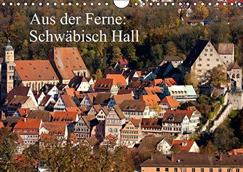 Aus der Ferne: Schwäbisch Hall / Geburtstagskalender (Wandkalender immerwährend DIN A4 quer): Bilder von wichtigen Gebäuden und Komplexen der ... (Monatskalender, 14 Seiten) (CALVENDO Orte) (Wichtige Gebäude)