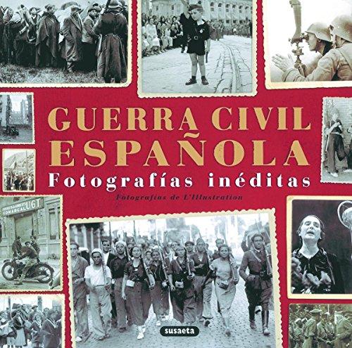 Guerra Civil Espanola/ Great Civil War: Fotografias ineditas por From Susaeta