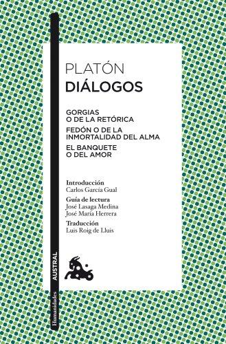 Diálogos: Gorgias, Fedón, El Banquete (Humanidades) por Platón