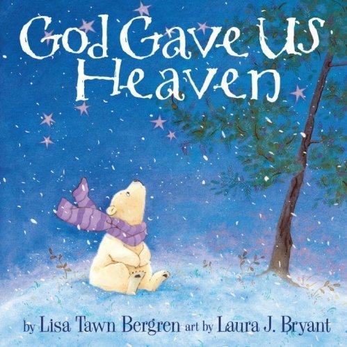 GOD GAVE US HEAVEN: Written by BERGREN LISA, 2010 Edition, Publisher: Waterbrook Multnomah [Hardcover]