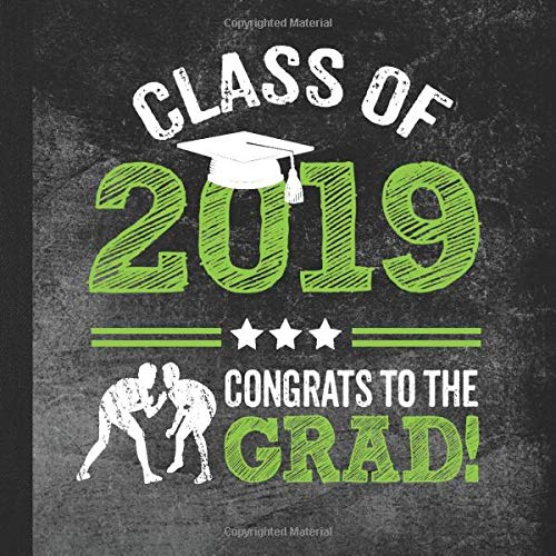 Class of 2019 Congrats to the Grad!: Graduation Party Guestbook for Wrestler