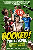 Booked!: The Gospel According to our Football Heroes
