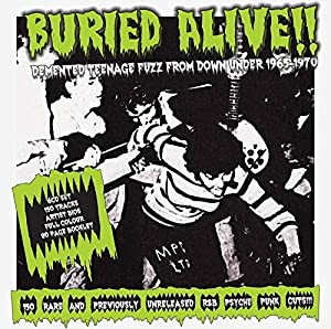 Buried Alive! Demented Teenage Fuzz from Down Under 1965-1979 (6 cd boxset plus book)
