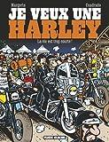 Je veux une Harley, Tome 1 : La vie est trop courte !