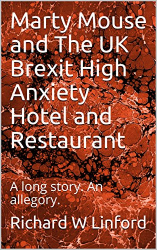 marty-mouse-and-the-uk-brexit-high-anxiety-hotel-and-restaurant-a-long-story-an-allegory-english-edi