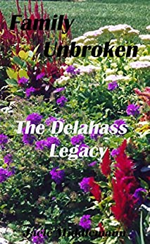 Family Unbroken (The Delahass Legacy Book 2) by [Middlemann, Jacie]