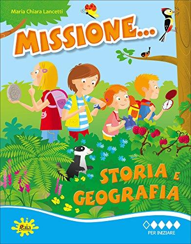 Missione. storia e geografia. Per iniziare. Per la Scuola elementare