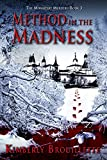 Method in the Madness (Book 3: The Monastery Murders): (Volume 3) by Kimberly Brouillette