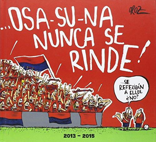 Osasuna no se rinde. Tirás cómicas de Osasuna en estos tres años