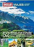 ¡Hola! Viajes por España. 52 rutas por España. Una para cada fin de semana a pie, en bici y en coche