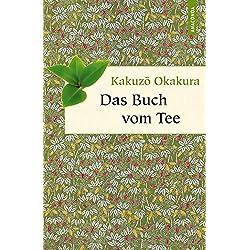 Das Buch vom Tee (Geschenkbuch Weisheit)