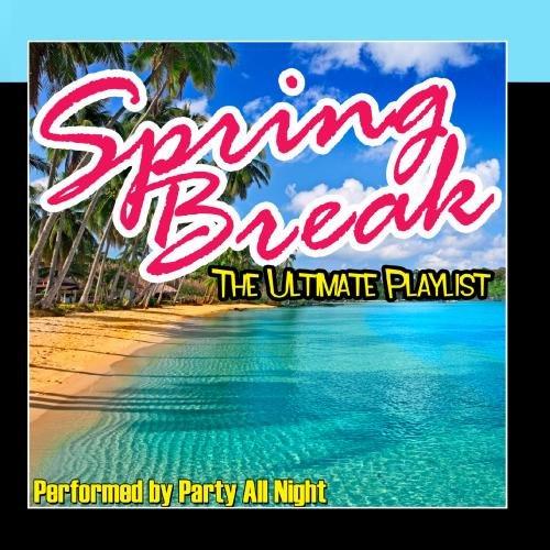 Spring Break - The Ultimate Playlist