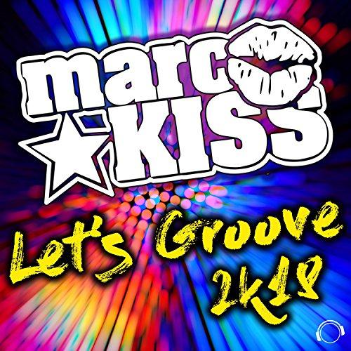 Let's Groove 2k18 (Danstyle Remix)
