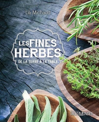Les fines herbes: De la terre à la table.