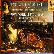 Battaglie & Lamenti 1600-1660: Monteverdi, Peri, Fontei, Strozzi