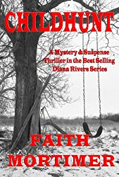 CHILDHUNT: A Mystery & Suspense Thriller in the Bestselling Diana Rivers Series (The Diana Rivers Mysteries Book 5)
