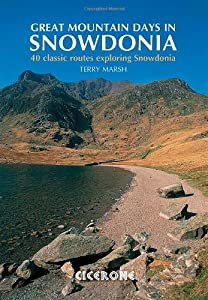 Great Mountain Days in Snowdonia: 40 Classic Routes Exploring Snowdonia by Terry Marsh