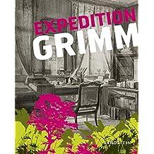 Expedition Grimm: Hessische Landesausstellung Kassel 2013