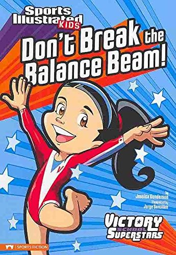 [(Don't Break the Balance Beam!)] [By (author) Jessica Gunderson ] published on (August, 2010)