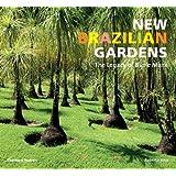 New Brazilian Gardens: The Legacy of Burle Marx