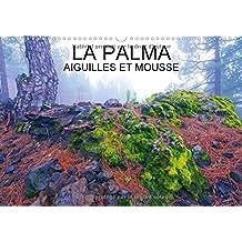 LA Palma Aiguilles Et Mousses 2018: Aiguilles Et Mousses Des Pinedes De L'ile De La Palma, Dans L'archipel Des Canaries