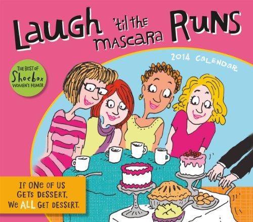 Laugh 'Til the Mascara Runs Calendar: The Best of Shoebox Women's Humor