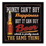 #3: Tallenge Home Bar Wall Decor - Beer Pub Restaurant Poster Art - Money Cannot Buy You Happiness But It Can Buy Beer - Poster (12 X 12 Inches)