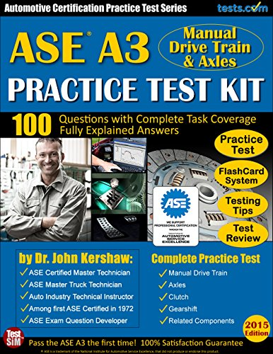 ASE A3 Practice Test Kit - Automotive Certification Practice Series: A3 Manual Drive Train Questions with Fully Explained Answers for Ideal Study (English - Auto Kershaw