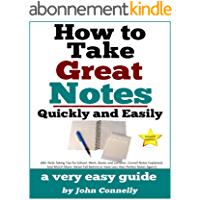How To Take Great Notes Quickly And Easily: A Very Easy Guide: (40+ Note Taking Tips for School, Work, Books and…