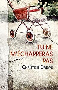 Tu ne m'échapperas pas par Christine Drews