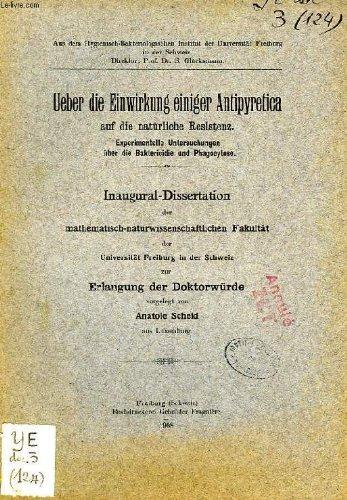 UEBER DIE EINWIRKUNG EINIGER ANTIPYRETICA AUF DIE NATURLICHE RESISTENZ, EXPERIMENTELLE UNTERSUCHUNGEN UBER DIE BAKTERICIDIE UND PHAGOCYTOSE (INAUGURAL-DISSERTATION)
