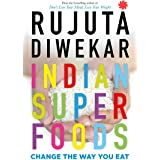 Indian Superfoods: Change the Way You Eat