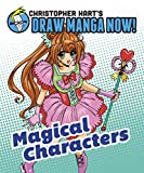 Magical Characters (Christopher Hart's Draw Manga Now!)