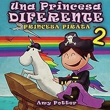 Una Princesa Diferente - Princesa Pirata 2 (Spanish Edition) by Amy Potter (2014-12-07)