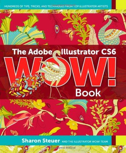 Adobe Illustrator CS6 WOW! Book, The