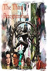The Third Peregrination by Edward C. Patterson (2009-01-21)