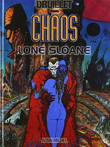 Lone Sloane, tome 4 : Chaos