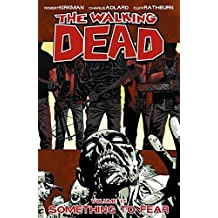 The Walking Dead Volume 17: Something to Fear (Walking Dead (6 Stories))