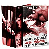 Le Milliardaire, Mes Désirs et Son Sourire (Intégrale + BONUS): (New Romance, Roman Adulte, Suspense, Milliardaire, Jalousie, Bad Boy, Alpha Male) (French Edition)