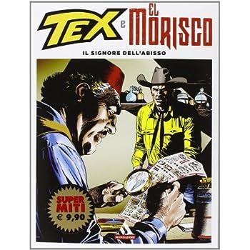 Il Signore Dell'abisso. Tex E El Morisco: 1