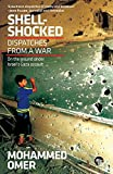 Shell-Shocked: Dispatches from a War: On the Ground under Israel's Gaza Assault
