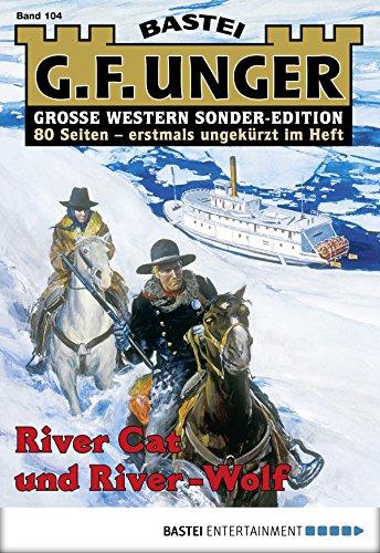 G. F. Unger Sonder-Edition 104 - Western: River Cat und River-Wolf