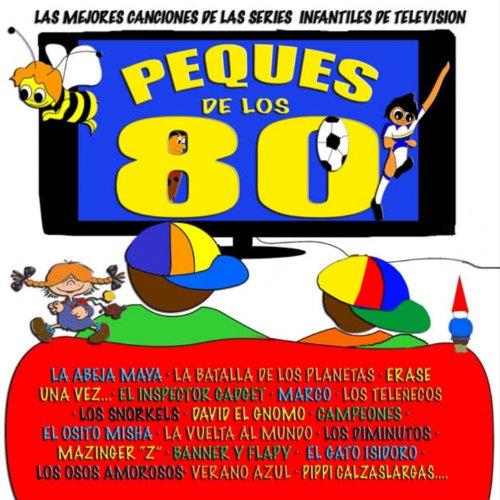 Peques de los 80 (Las Mejores Canciones de las Series y Películas...