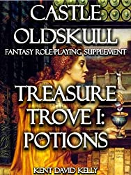 CASTLE OLDSKULL ~ TT1: Treasure Trove 1: The Book of Potions (Castle Oldskull Fantasy Role-Playing Game Supplements 5) (English Edition)